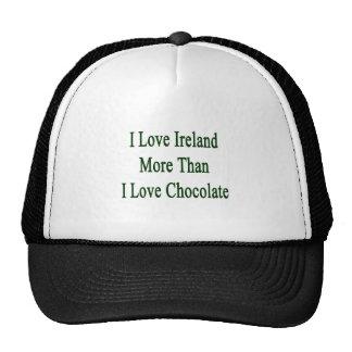 I Love Ireland More Than I Love Chocolate Trucker Hats