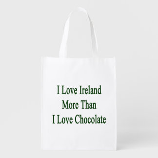 I Love Ireland More Than I Love Chocolate