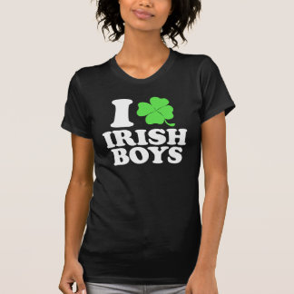I Love Irish Boys! Tshirts