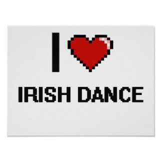 I Love Irish Dance Digital Retro Design Poster