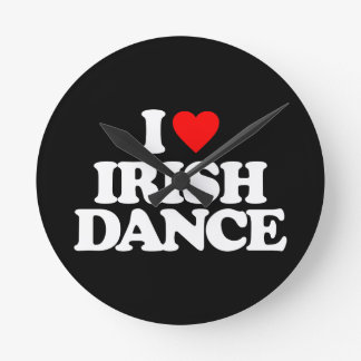 I LOVE IRISH DANCE ROUND CLOCK