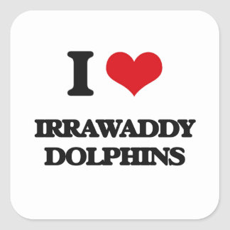 I love Irrawaddy Dolphins Square Sticker