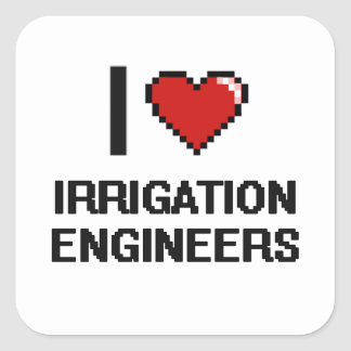 I love Irrigation Engineers Square Sticker