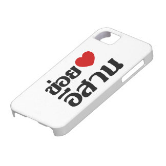 I Love Isaan ♦ Written in Thai Isan Dialect ♦ iPhone 5 Cases