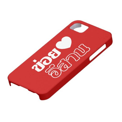 I Love Isaan ♦ Written in Thai Isan Dialect ♦ iPhone 5 Covers