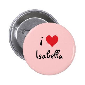 I Love Isabella 6 Cm Round Badge
