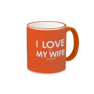 I LOVE it when MY WIFE lets me go fishing Ringer Mug