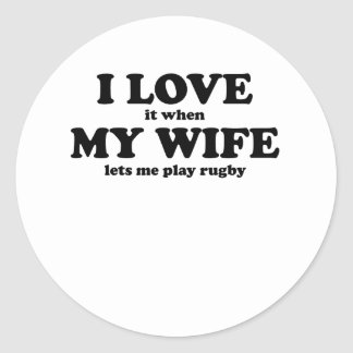 I Love It When My Wife Lets Me Play Rugby Stickers