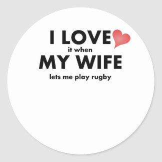 I Love It When My Wife Lets Me Play Rugby Sticker