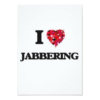 I Love Jabbering 13 Cm X 18 Cm Invitation Card