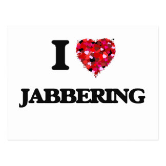 I Love Jabbering Postcard