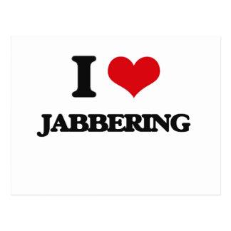 I Love Jabbering Post Cards
