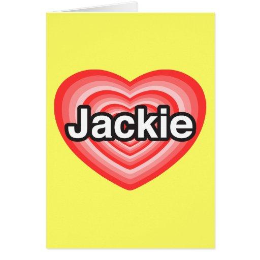 I love Jackie. I love you Jackie. Heart Card