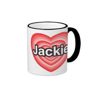 I love Jackie. I love you Jackie. Heart Ringer Mug