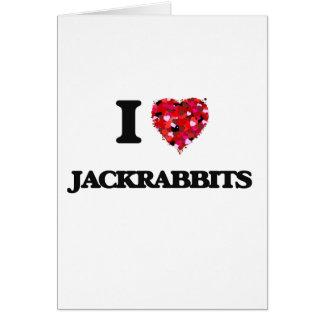 I love Jackrabbits Greeting Card