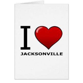 I LOVE JACKSONVILLE,FL - FLORIDA GREETING CARD