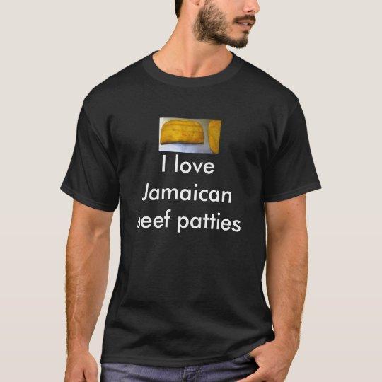 I love Jamaican beef patties T-Shirt
