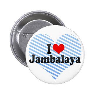 I Love Jambalaya 6 Cm Round Badge