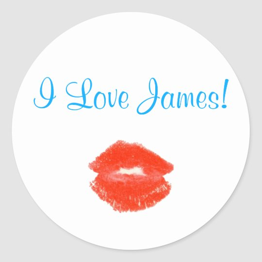 I Love James! (Name Here) Classic Round Sticker