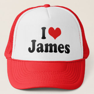I Love James Trucker Hat