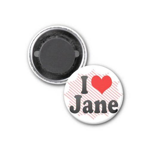 I love Jane Fridge Magnet