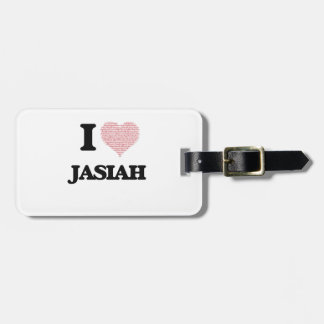 I Love Jasiah (Heart Made from Love words) Travel Bag Tag