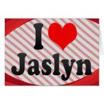 I love Jaslyn Greeting Card
