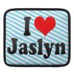 I love Jaslyn iPad Sleeve
