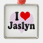 I love Jaslyn Ornaments