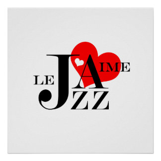 I Love Jazz - French Jazz Lover Poster