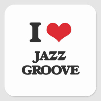 I Love JAZZ GROOVE Square Stickers