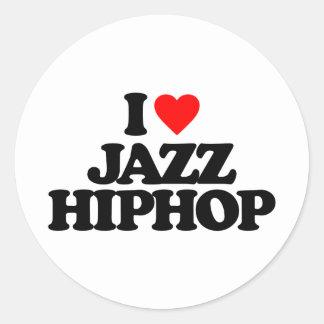 I LOVE JAZZ HIPHOP ROUND STICKER