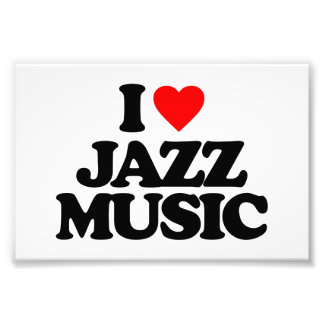 I LOVE JAZZ MUSIC ART PHOTO