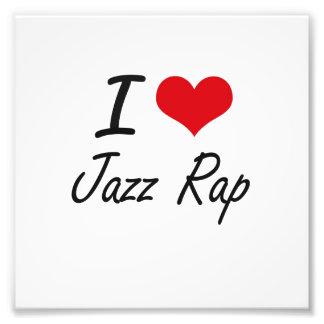 I Love JAZZ RAP Art Photo
