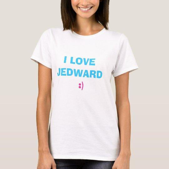 I LOVE JEDWARD :) T-Shirt