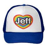 I love Jeff. I love you Jeff. Heart Cap