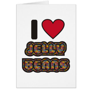 I love Jelly Beans Greeting Card