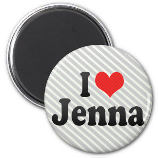 I Love Jenna 6 Cm Round Magnet