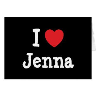 I love Jenna heart T-Shirt Greeting Card