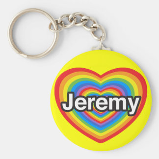 I love Jeremy. I love you Jeremy. Heart Basic Round Button Key Ring