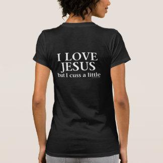 I Love Jesus [but I cuss a little] (back) Tee Shirts