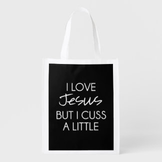 I Love Jesus but I Cuss a Little Reusable Grocery Bag