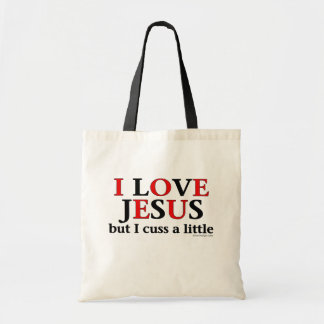 I Love Jesus [but I cuss a little] Saying Tote Bag