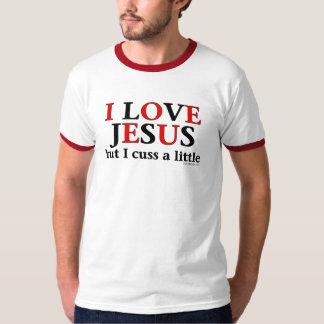 I Love Jesus [but I cuss a little] Shirts