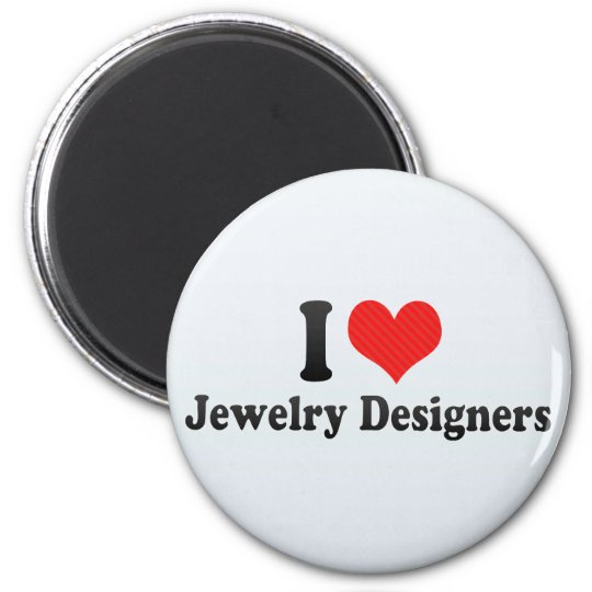 I Love Jewellery Designers Magnet