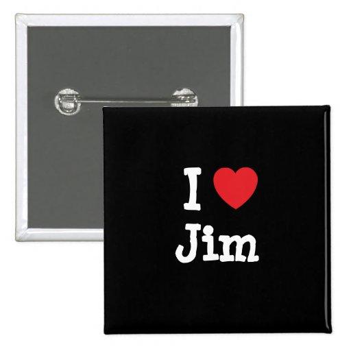 I love Jim heart custom personalized Button