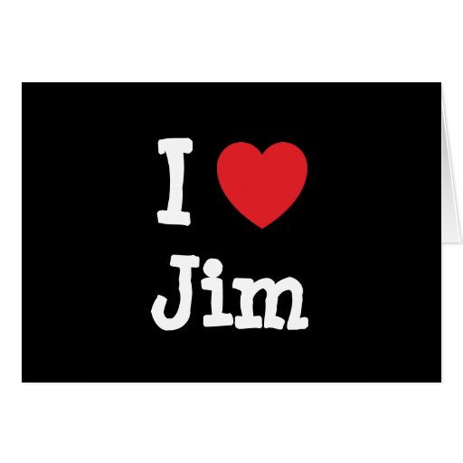 I love Jim heart custom personalized Greeting Cards