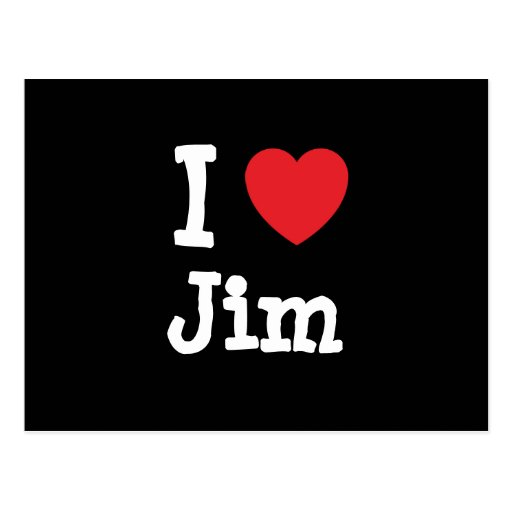 I love Jim heart custom personalized Post Cards