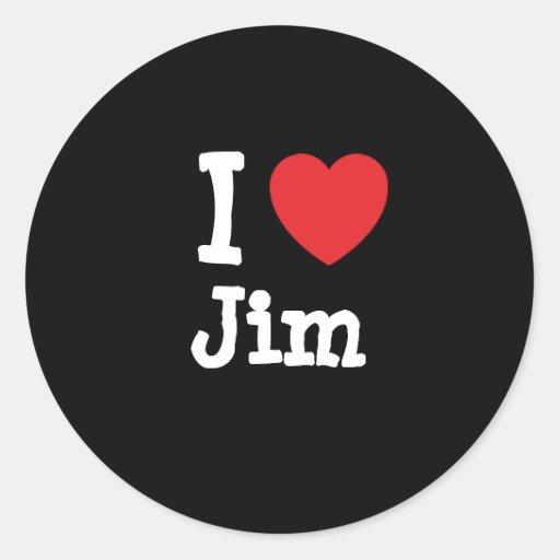 I love Jim heart custom personalized Round Stickers