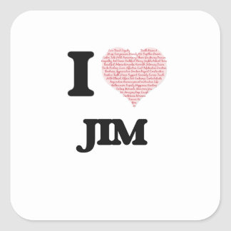 I Love Jim (Heart Made from Love words) Square Sticker